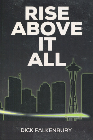 "Cover of book, ""Rise Above it All"" by Dick Falkenbury."